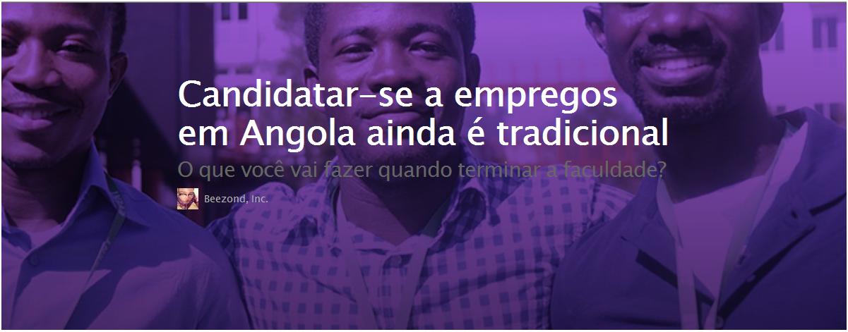 Candidatar-se a empregos em Angola ainda é tradicional.